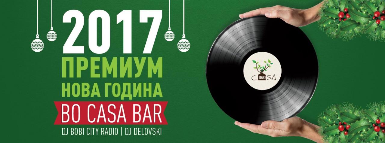 ПРЕМИУМ НОВОГОДИШНА ПОНУДА: Дочекајте ја 2017-та година во Casa Bar!